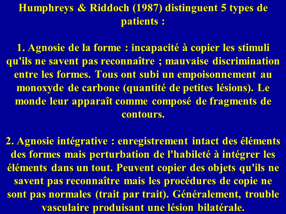 Humphreys & Riddoch (1987) distinguent 5 types de patients : 1