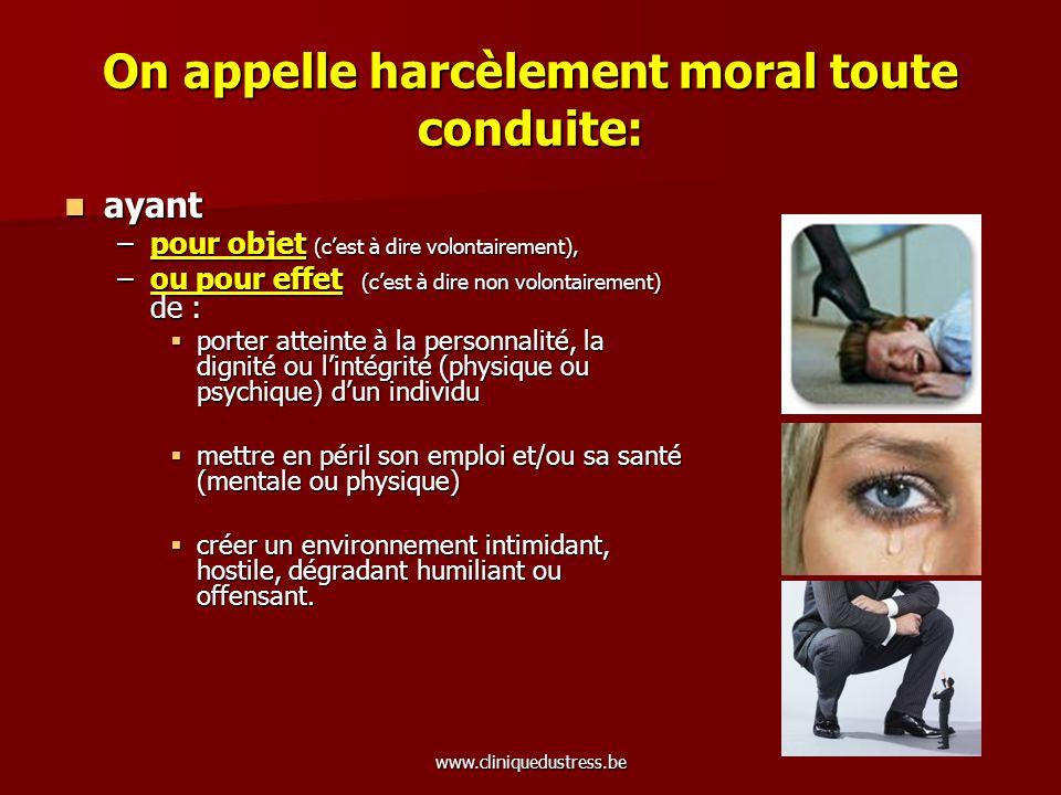 On appelle harcèlement moral toute conduite: