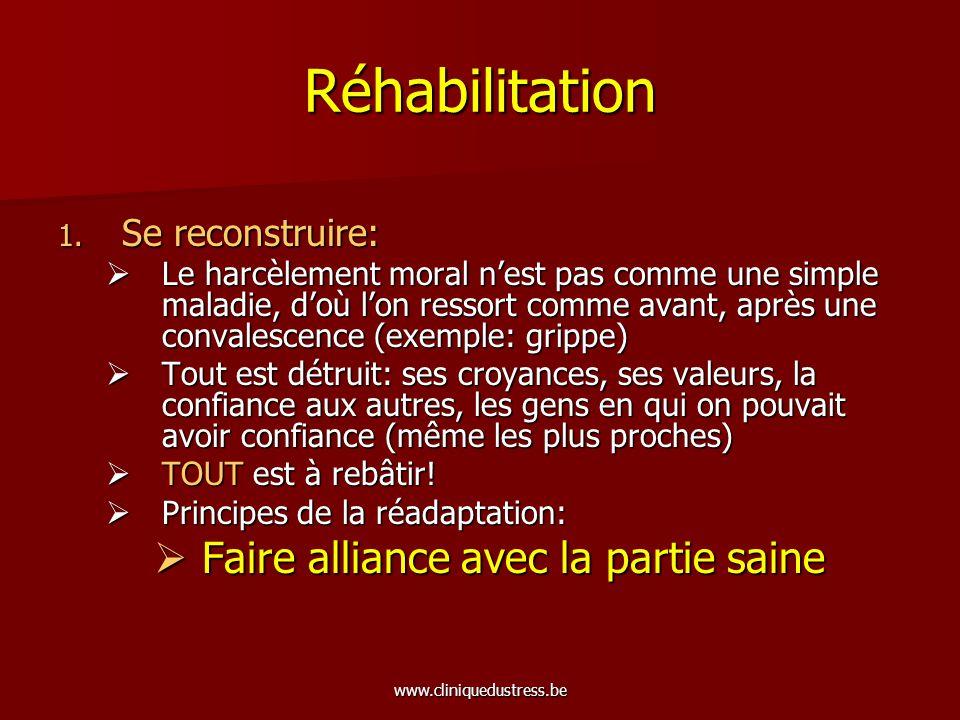 Réhabilitation Faire alliance avec la partie saine Se reconstruire: