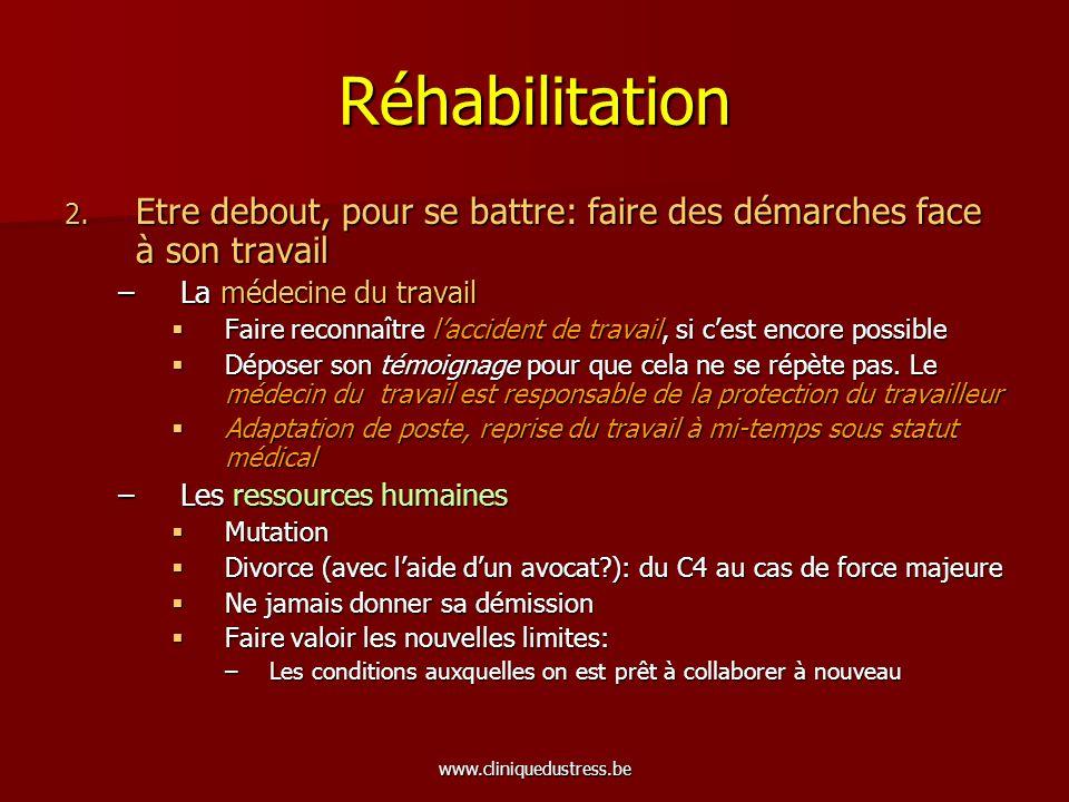 Réhabilitation Etre debout, pour se battre: faire des démarches face à son travail. La médecine du travail.