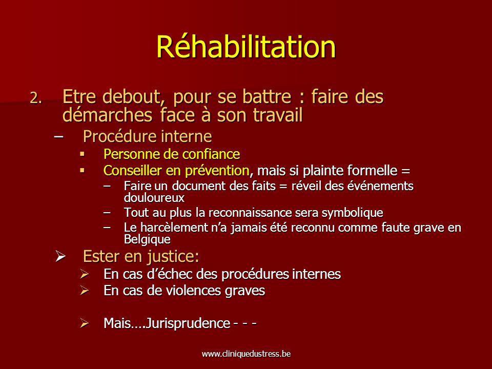 Réhabilitation Etre debout, pour se battre : faire des démarches face à son travail. Procédure interne.