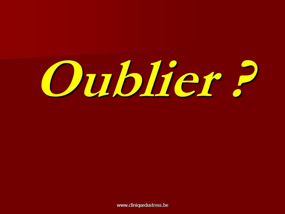 Oublier www.cliniquedustress.be