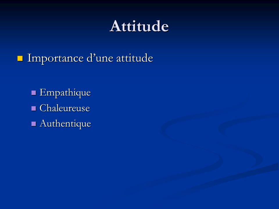 Attitude Importance d'une attitude Empathique Chaleureuse Authentique