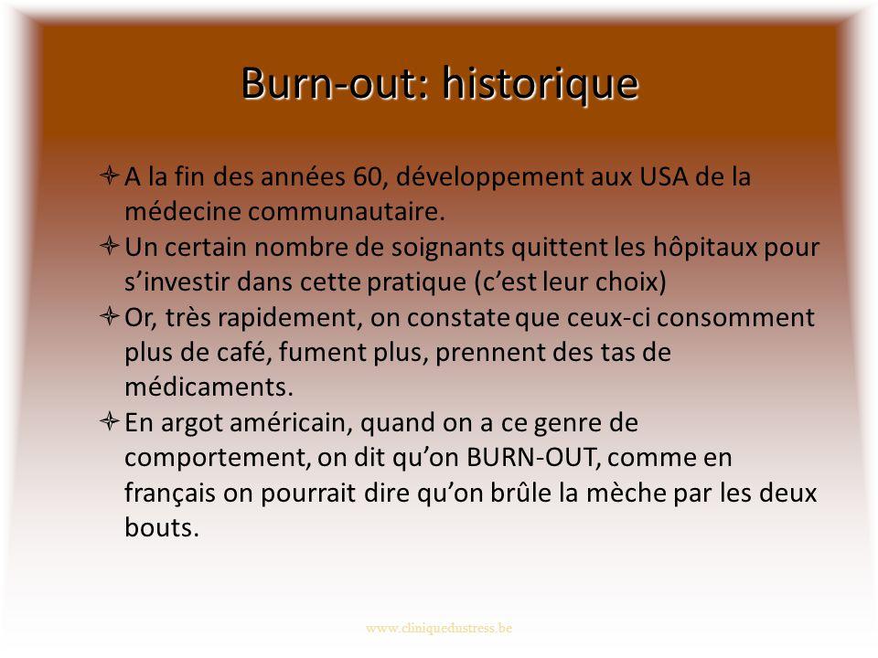 Burn-out: historique A la fin des années 60, développement aux USA de la médecine communautaire.