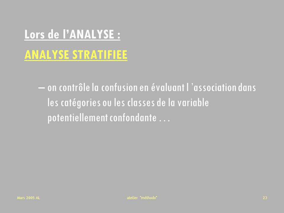 Lors de l'ANALYSE : ANALYSE STRATIFIEE