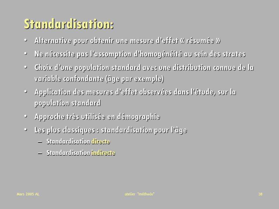 Standardisation: Alternative pour obtenir une mesure d'effet « résumée » Ne nécessite pas l'assomption d'homogénéité au sein des strates.