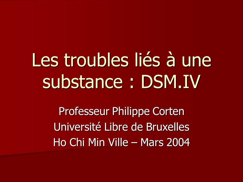 Les troubles liés à une substance : DSM.IV