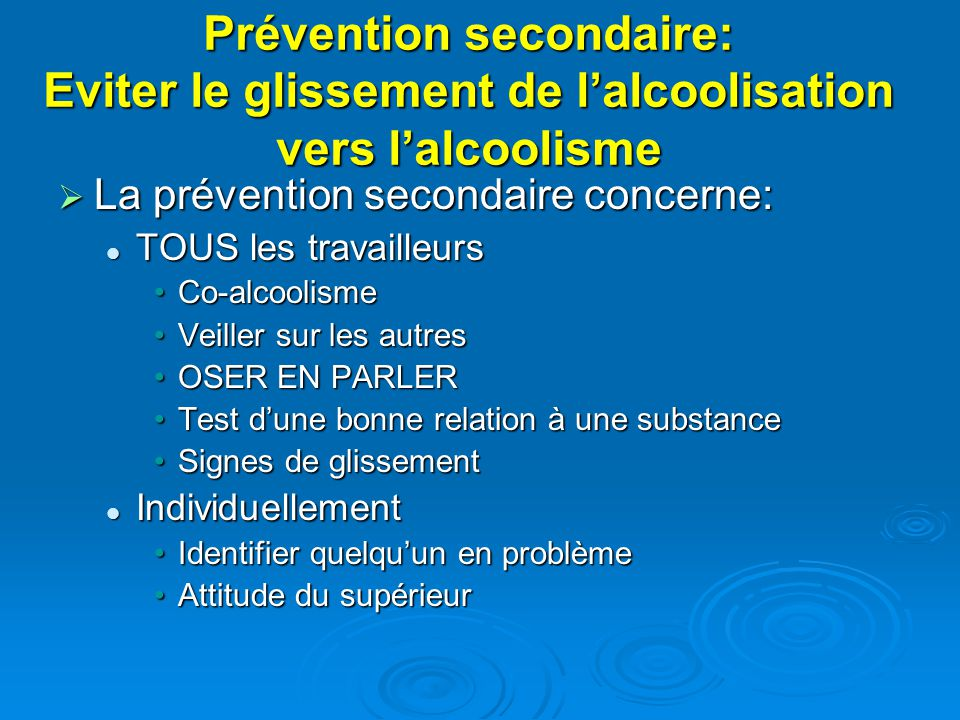 Prévention secondaire: Eviter le glissement de l'alcoolisation vers l'alcoolisme