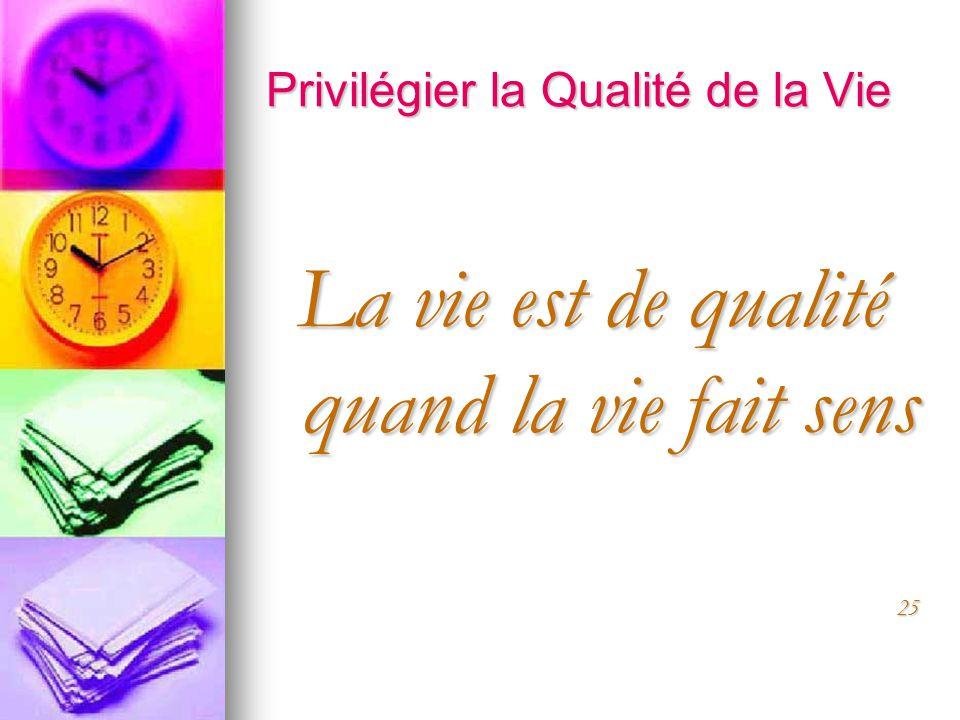 Privilégier la Qualité de la Vie