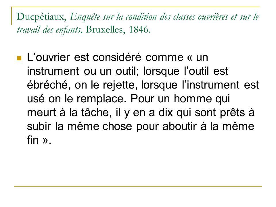 Ducpétiaux, Enquête sur la condition des classes ouvrières et sur le travail des enfants, Bruxelles, 1846.