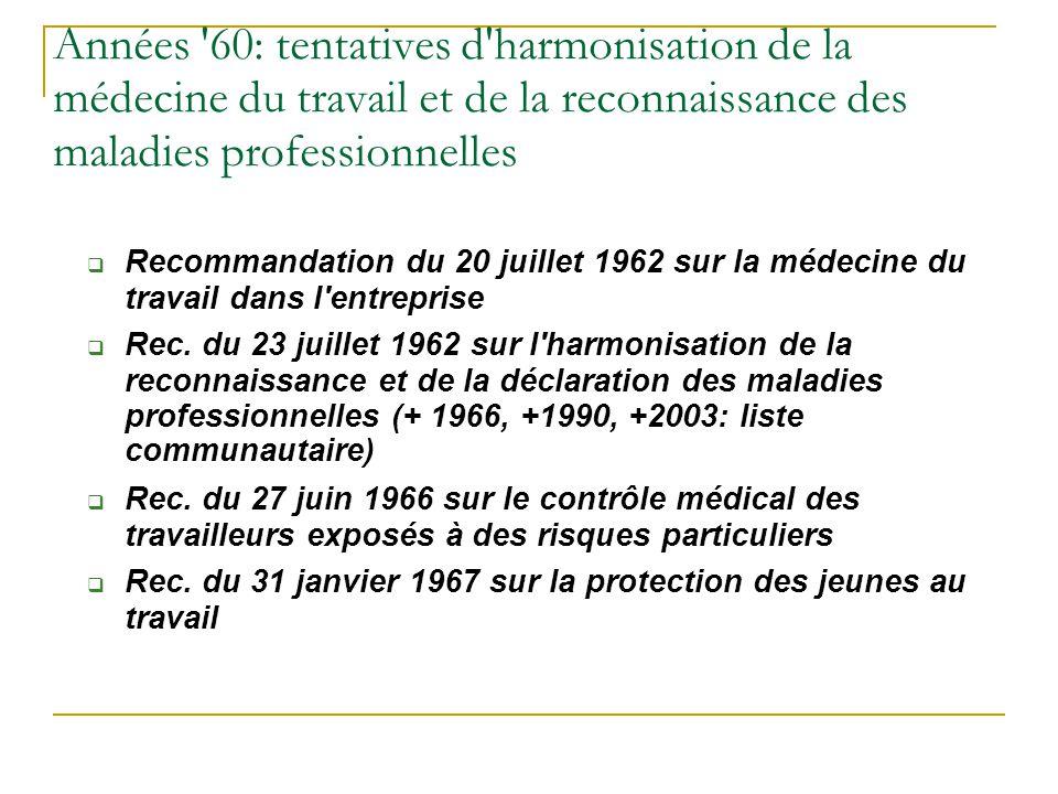 Années 60: tentatives d harmonisation de la médecine du travail et de la reconnaissance des maladies professionnelles