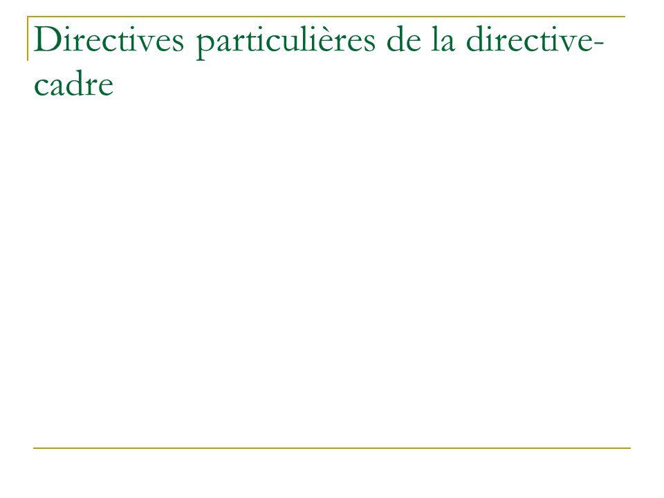 Directives particulières de la directive-cadre