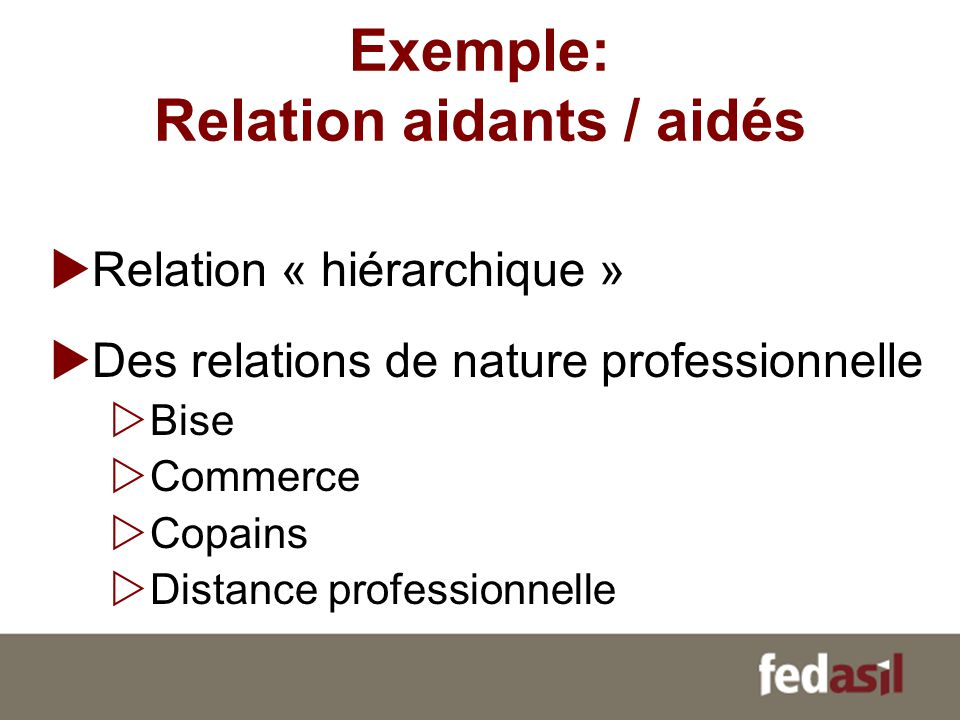 Exemple: Relation aidants / aidés