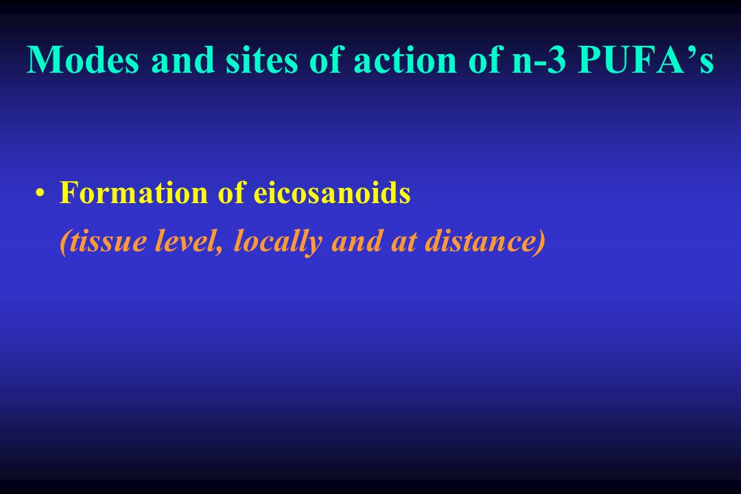 Modes and sites of action of n-3 PUFA's