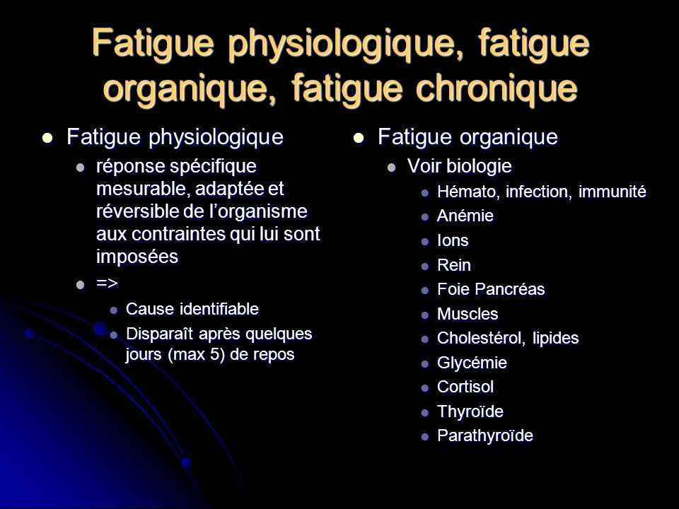 Fatigue physiologique, fatigue organique, fatigue chronique