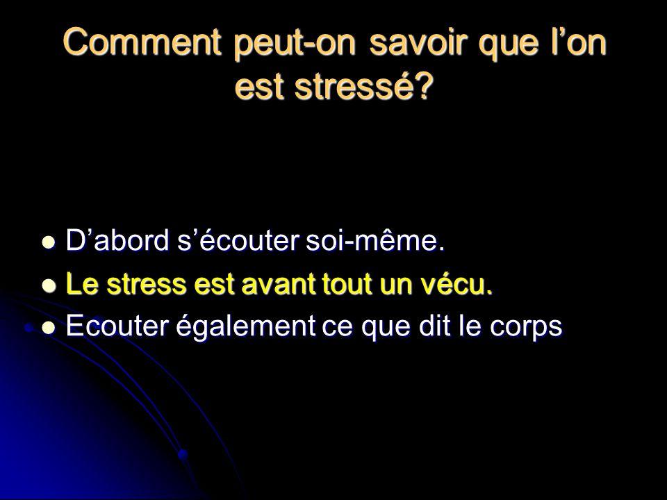 Comment peut-on savoir que l'on est stressé