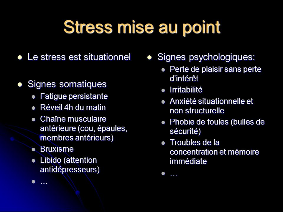 Stress mise au point Le stress est situationnel Signes somatiques