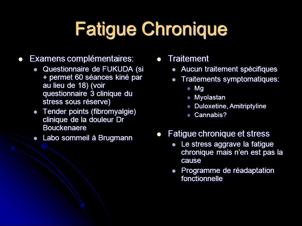 Fatigue Chronique Examens complémentaires: Traitement