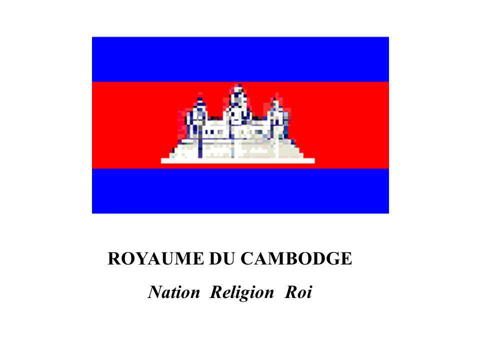 ROYAUME DU CAMBODGE Nation Religion Roi