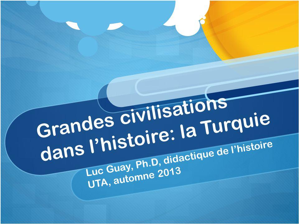 Grandes civilisations dans l'histoire: la Turquie