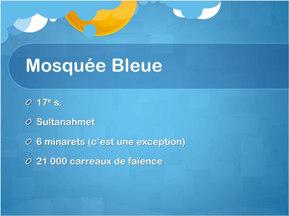 Mosquée Bleue 17e s. Sultanahmet 6 minarets (c'est une exception)