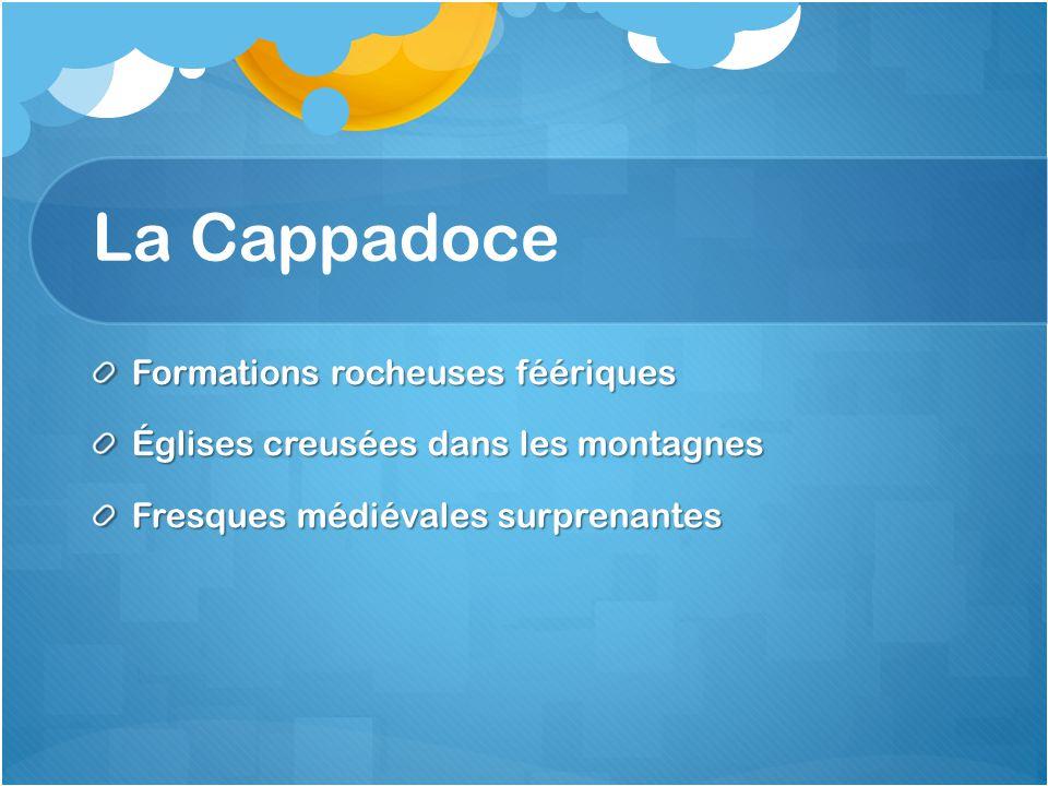 La Cappadoce Formations rocheuses féériques