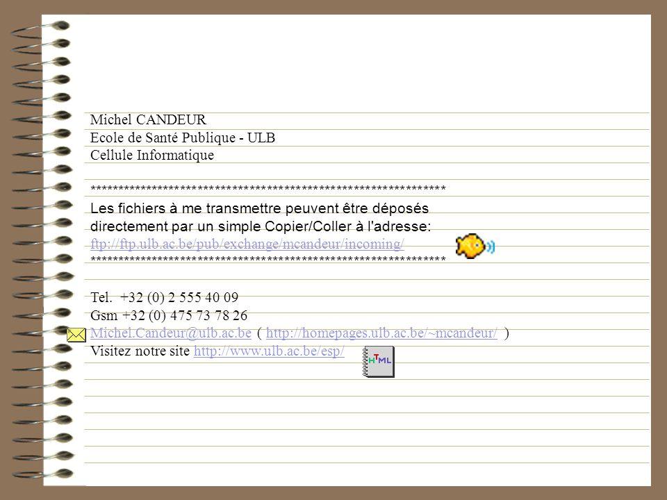 Michel CANDEUR Ecole de Santé Publique - ULB Cellule Informatique