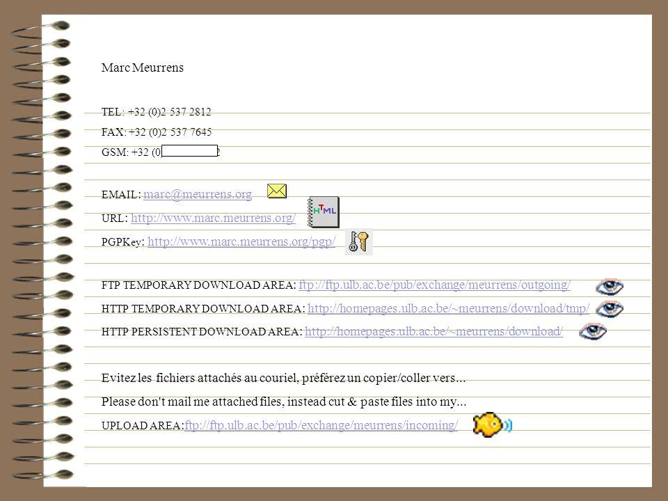 Marc Meurrens TEL: +32 (0)2 537 2812. FAX: +32 (0)2 537 7645. GSM: +32 (0)475 46 2812. EMAIL: marc@meurrens.org.