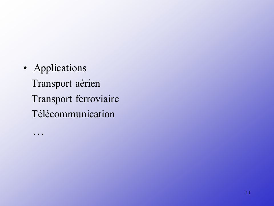… Applications Transport aérien Transport ferroviaire
