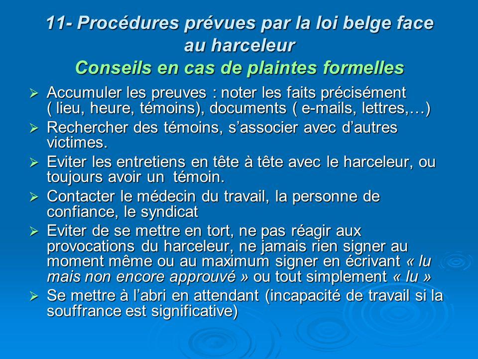 11- Procédures prévues par la loi belge face au harceleur Conseils en cas de plaintes formelles