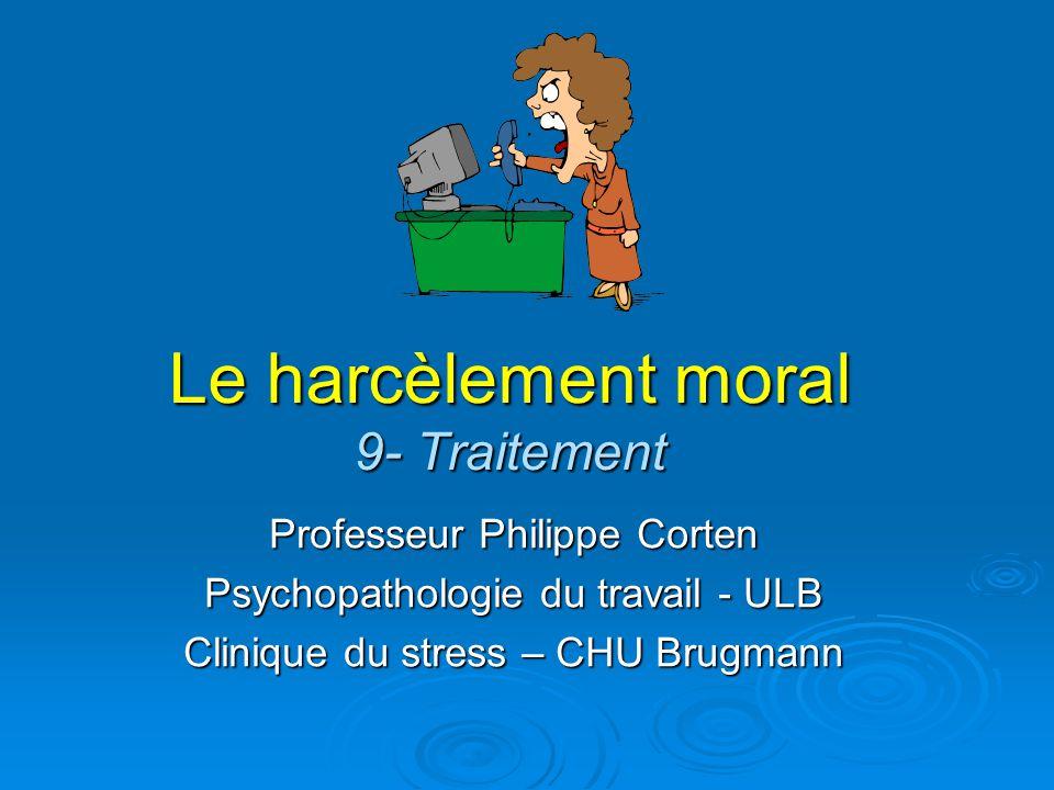 Le harcèlement moral 9- Traitement