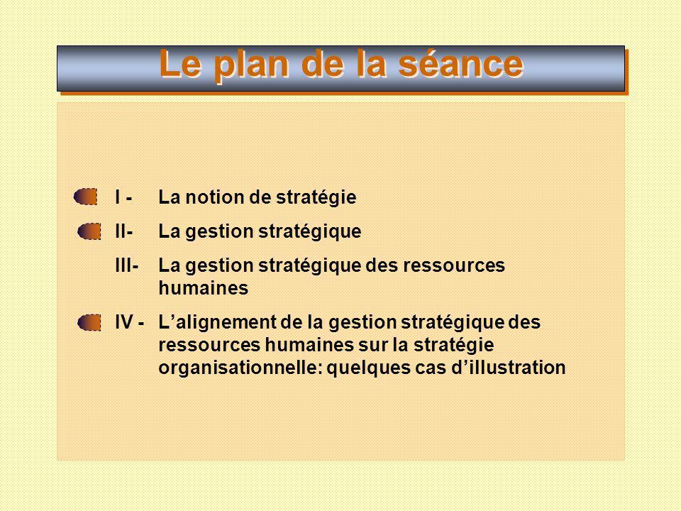 Le plan de la séance I - La notion de stratégie