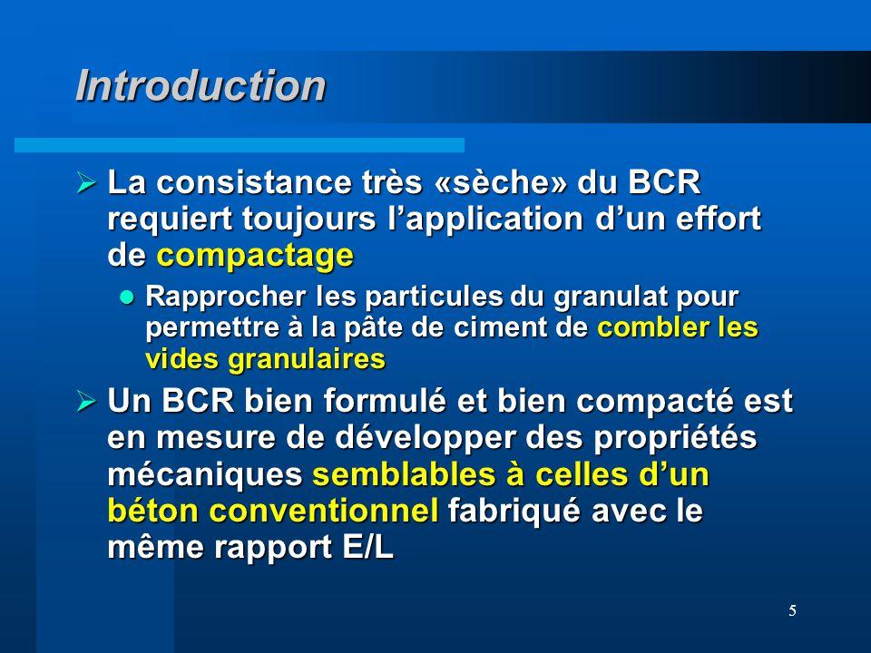 Introduction La consistance très «sèche» du BCR requiert toujours l'application d'un effort de compactage.