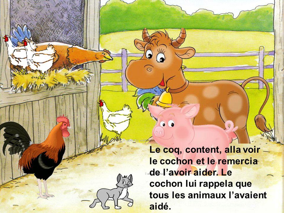 Le coq, content, alla voir le cochon et le remercia de l'avoir aider