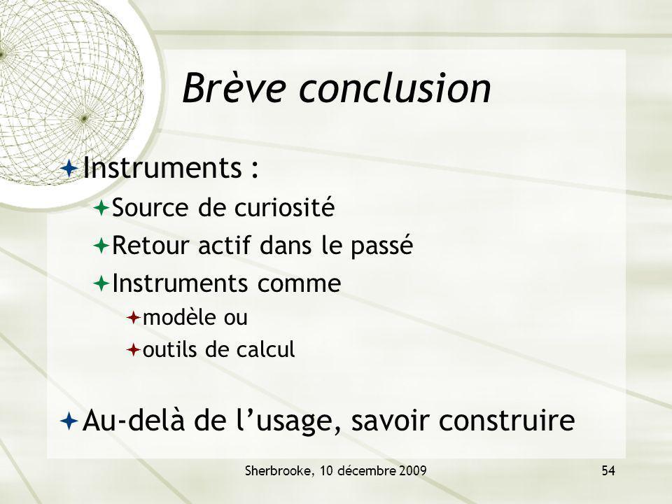 Brève conclusion Instruments : Au-delà de l'usage, savoir construire