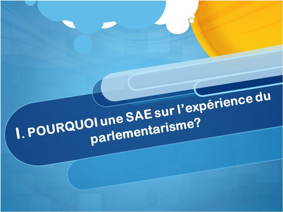 I. POURQUOI une SAE sur l'expérience du parlementarisme
