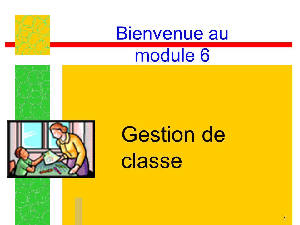 Bienvenue au module 6 Gestion de classe
