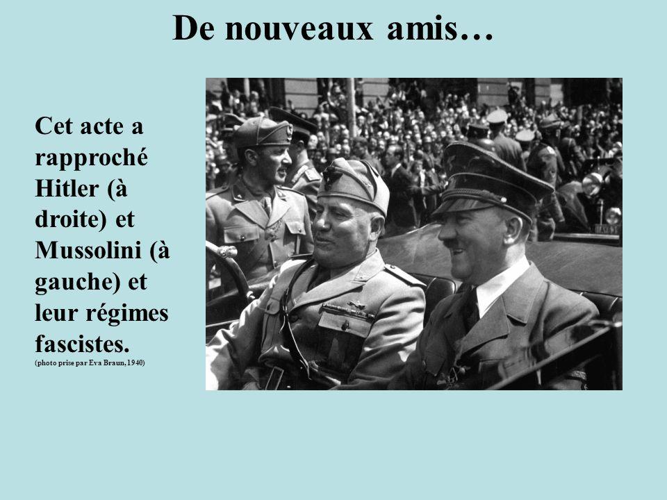 De nouveaux amis… Cet acte a rapproché Hitler (à droite) et Mussolini (à gauche) et leur régimes fascistes.