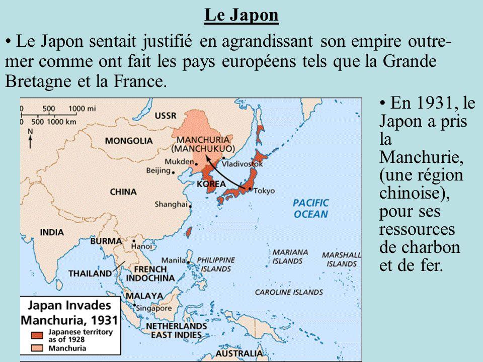 Le Japon Le Japon sentait justifié en agrandissant son empire outre-mer comme ont fait les pays européens tels que la Grande Bretagne et la France.