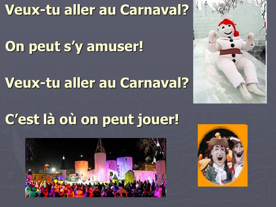 Veux-tu aller au Carnaval