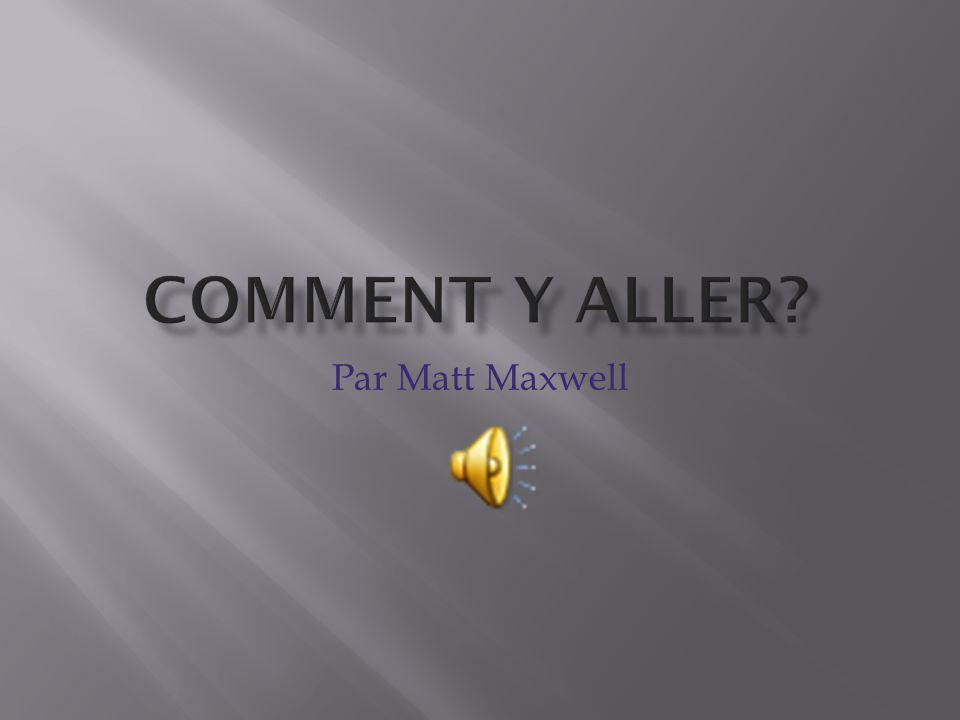 Comment Y aller Par Matt Maxwell