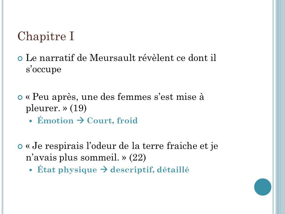 Chapitre I Le narratif de Meursault révèlent ce dont il s'occupe
