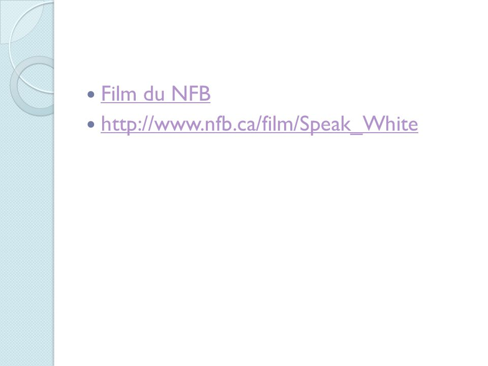 Film du NFB http://www.nfb.ca/film/Speak_White