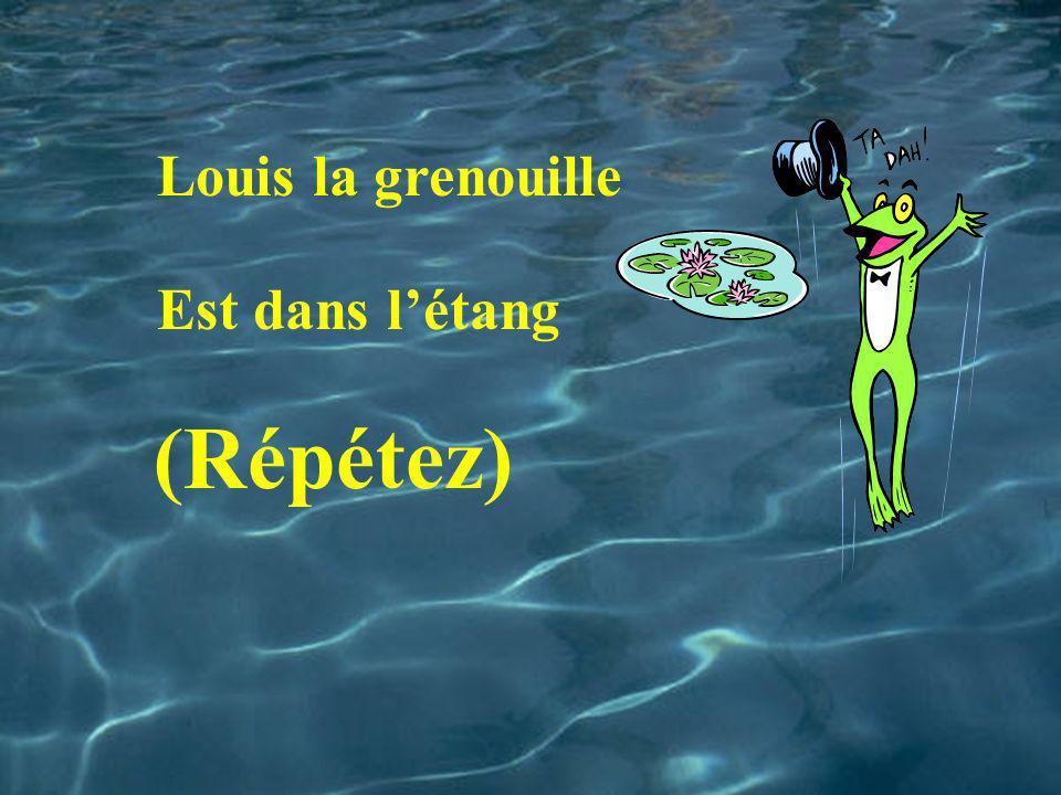 Louis la grenouille Est dans l'étang (Répétez)