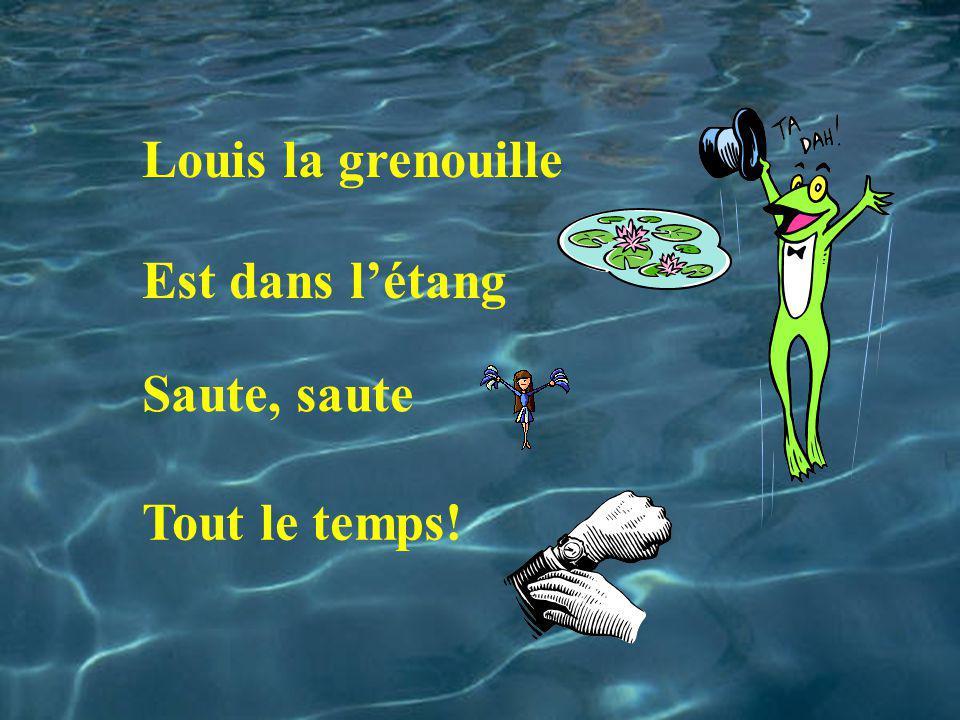 Louis la grenouille Est dans l'étang Saute, saute Tout le temps!