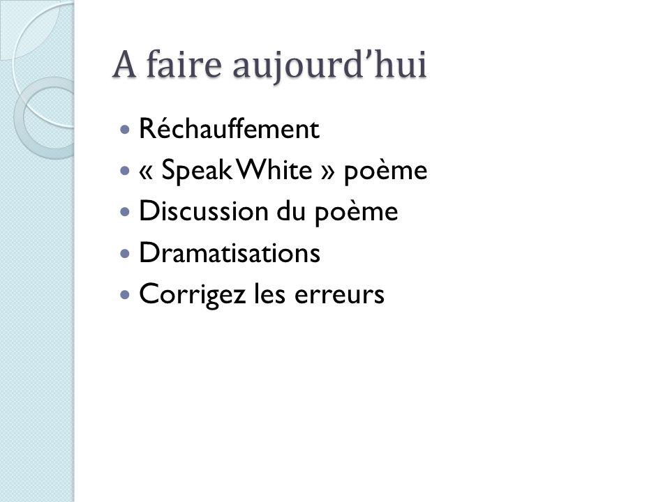 A faire aujourd'hui Réchauffement « Speak White » poème