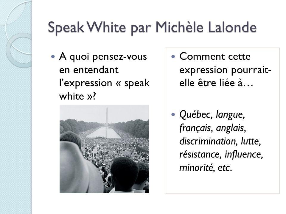Speak White par Michèle Lalonde