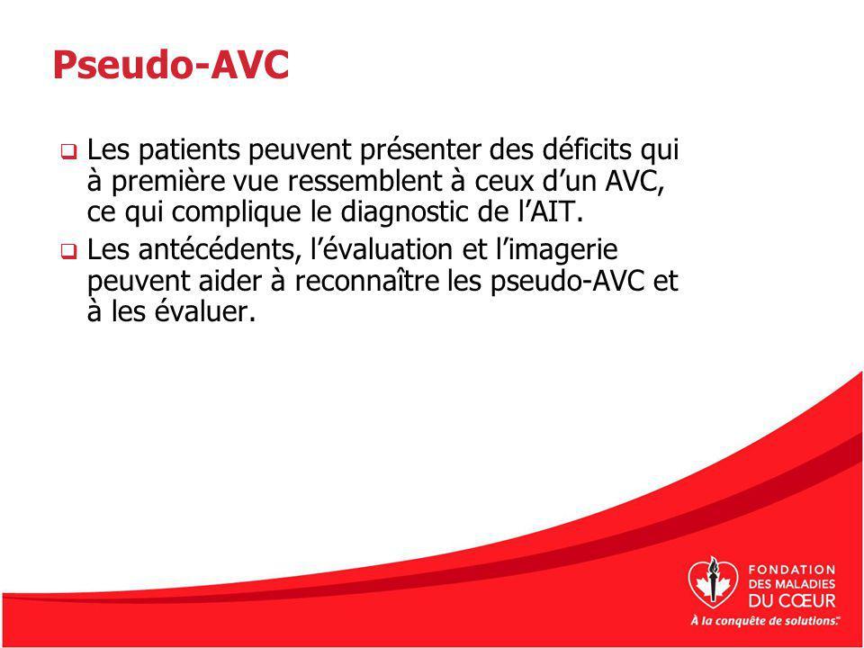 Pseudo-AVC Les patients peuvent présenter des déficits qui à première vue ressemblent à ceux d'un AVC, ce qui complique le diagnostic de l'AIT.