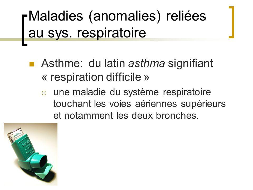 Maladies (anomalies) reliées au sys. respiratoire