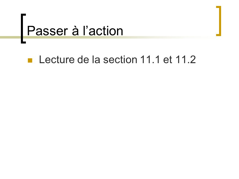 Passer à l'action Lecture de la section 11.1 et 11.2
